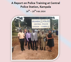A Report on Police Training at Central Police Station, Kampala 18th – 20th Feb 2014